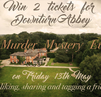 Win 2 Tickets For Downturn Abbey - Murder Mystery Event on Friday 13th May Liking, Sharing and Tagging a Friend