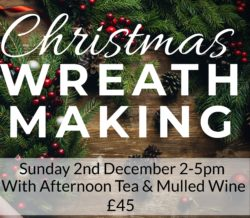 Christmas Wreath Making Sunday 2nd December 2-5pm With Afternoon Tea And Mulled Wine £45