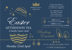 Easter Afternoon Tea A Family Easter Treat - Bartle Hall Lancashire. An egg trail through our woodland walk to transform your child into an Eggsplorer!On completing the trail they will be rewarded with a declicious treat from the Easter Bunny.